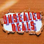 Unsealed Deals